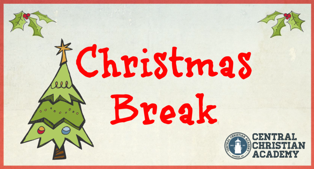 Christmas Break.No School Christmas Break Central Christian Academy
