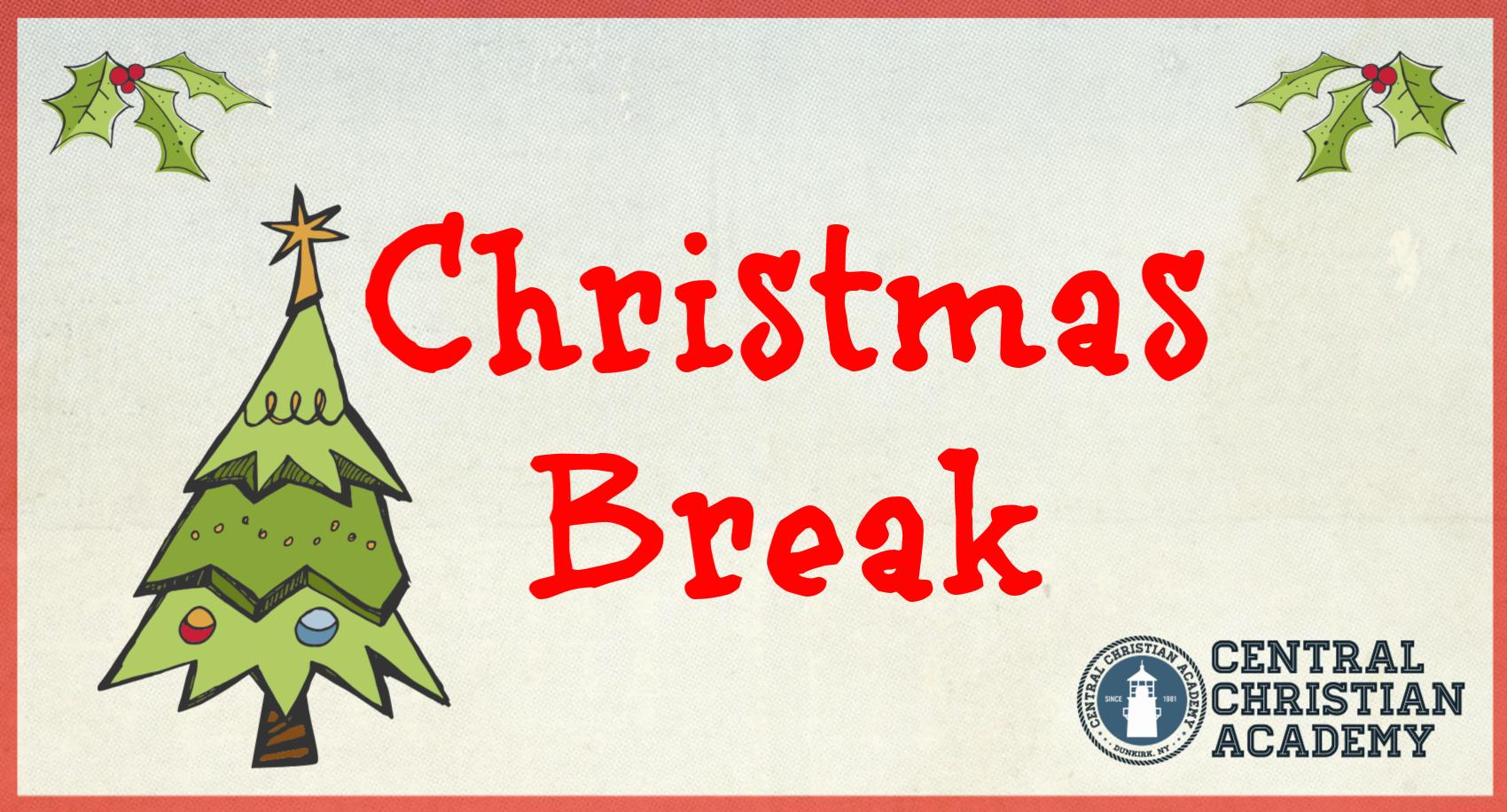No School - Christmas Break - Central Christian Academy